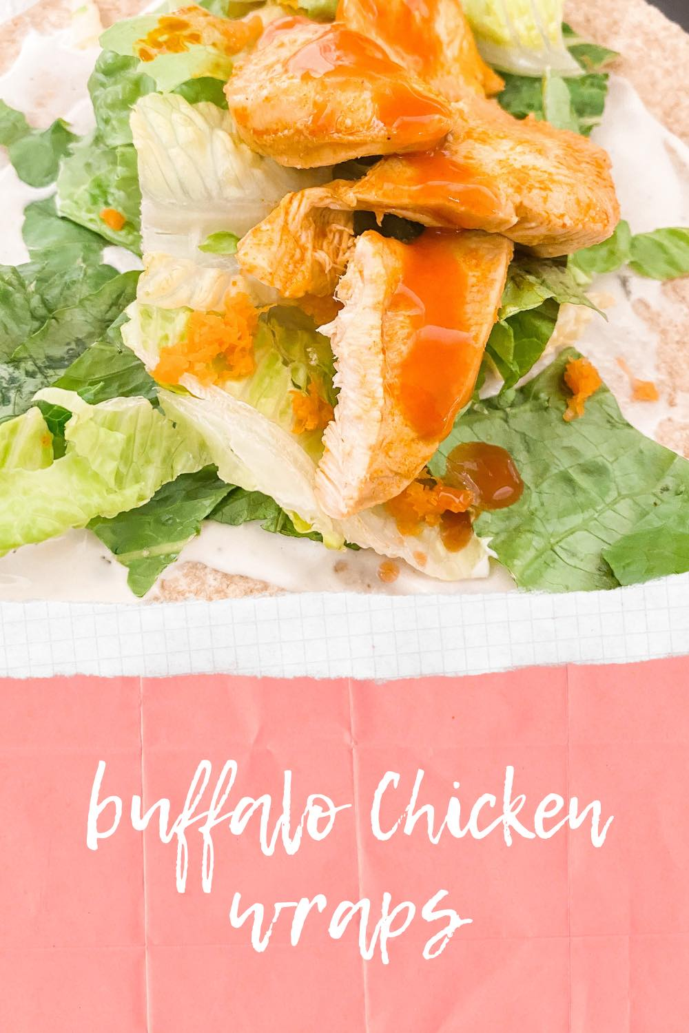 How to Make Easy Buffalo Chicken Wraps